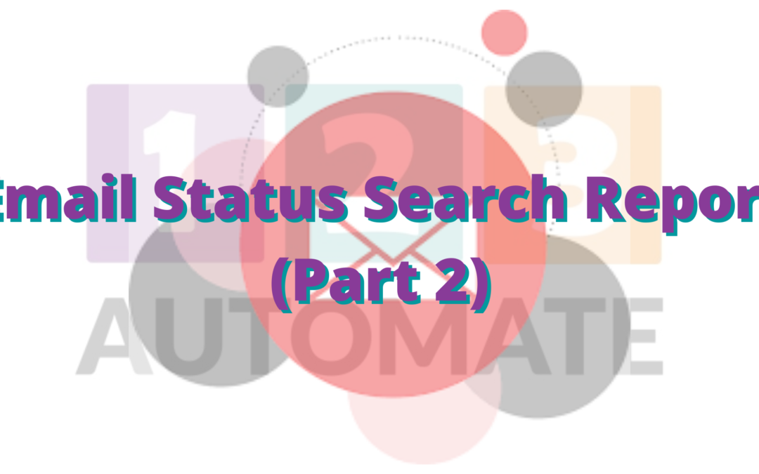 Email Status Search report (Part 2)