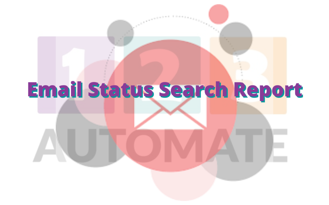 Email Status Search report (Part 1)